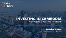 Investing in Cambodia - Tilleke & Gibbins